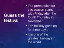 Guess the festival The preparation for this season starts with Friday after t...