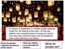 Where do people celebrate the festival of the moon? What do children carry th...