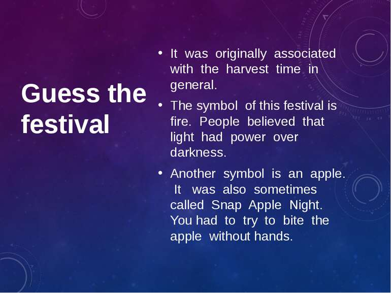Guess the festival It was originally associated with the harvest time in gene...