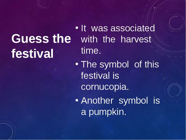Guess the festival It was associated with the harvest time. The symbol of thi...