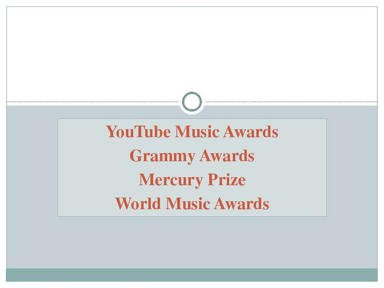 YouTube Music Awards Grammy Awards Mercury Prize World Music Awards PRESTIGE ...