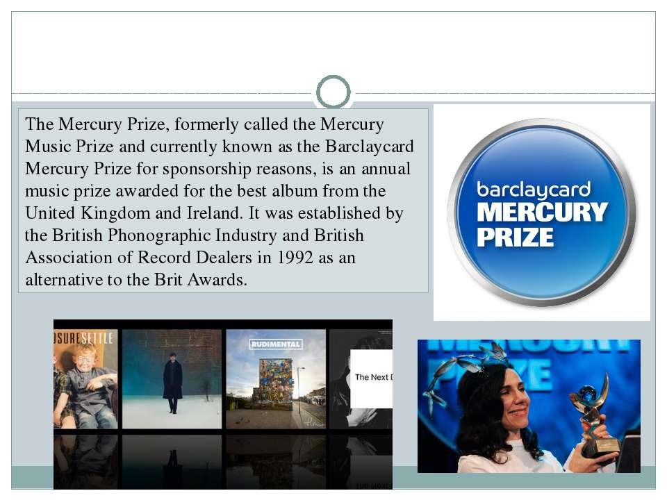 Mercury Prize The Mercury Prize, formerly called the Mercury Music Prize and ...