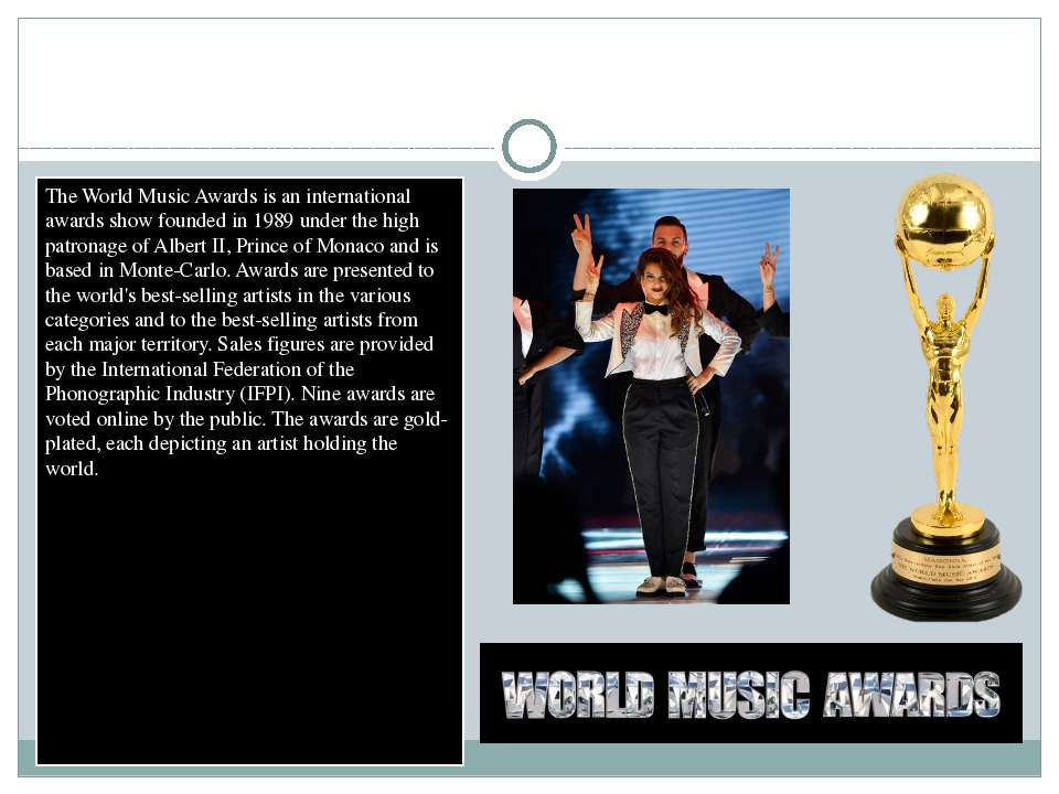 World Music Awards The World Music Awards is an international awards show fou...