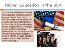 Higher Education in the USA Out of the more than three million students who g...