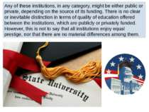 Any of these institutions, in any category, might be either public or private...