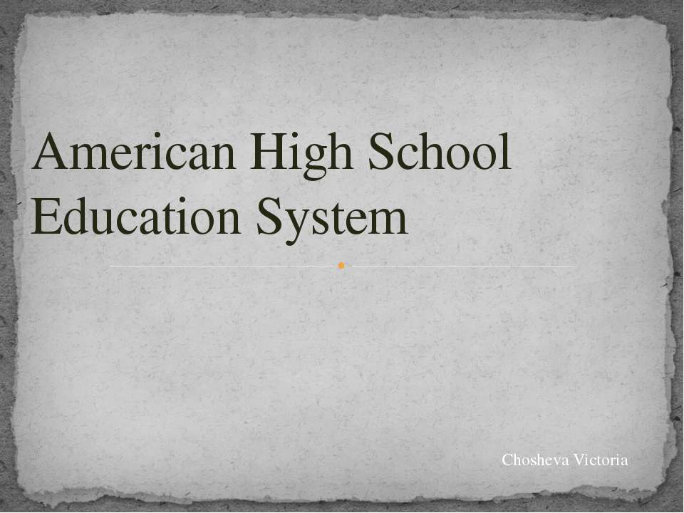 American High School Education System Chosheva Victoria