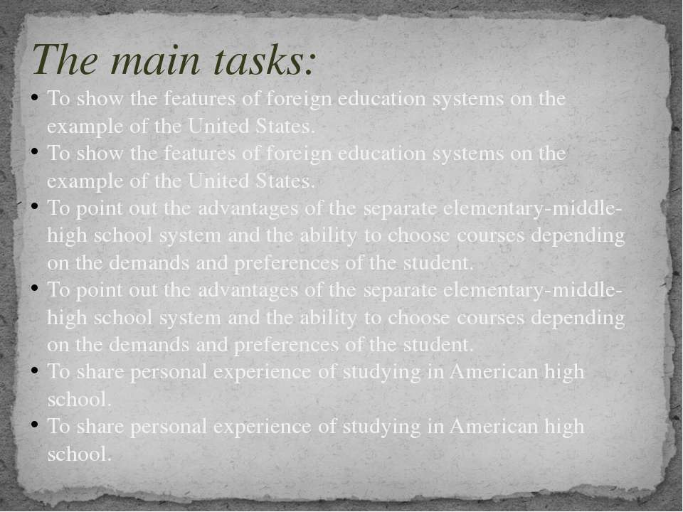 The main tasks: To show the features of foreign education systems on the exam...