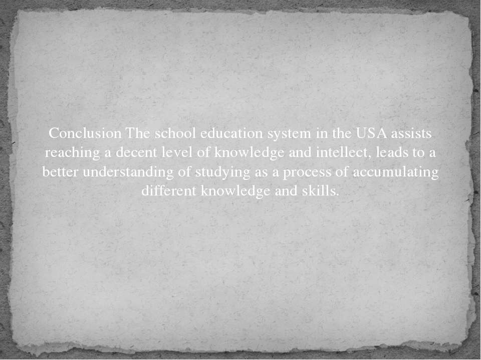 Conclusion The school education system in the USA assists reaching a decent l...