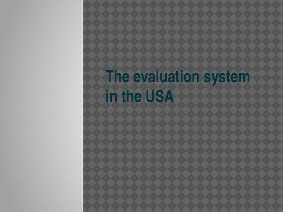 The evaluation system in the USA