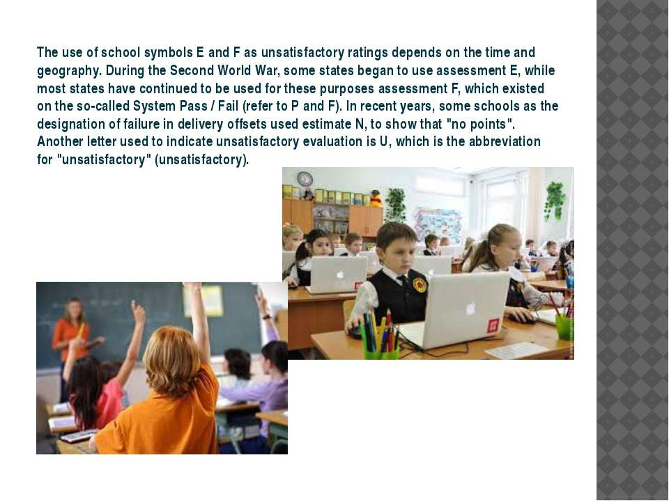The use of school symbols E and F as unsatisfactory ratings depends on the ti...