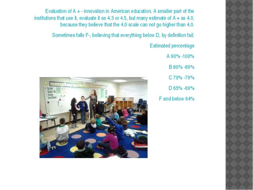 Evaluation of A + - innovation in American education. A smaller part of the i...