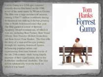 Forrest Gump is a 1994 epic romantic comedy-drama film based on the 1986 nove...
