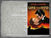 Gone With the Wind boils down to a story about a spoiled Southern girl's hope...