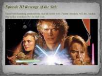 Episode III Revenge of the Sith Faced with haunting premonitions that his sec...