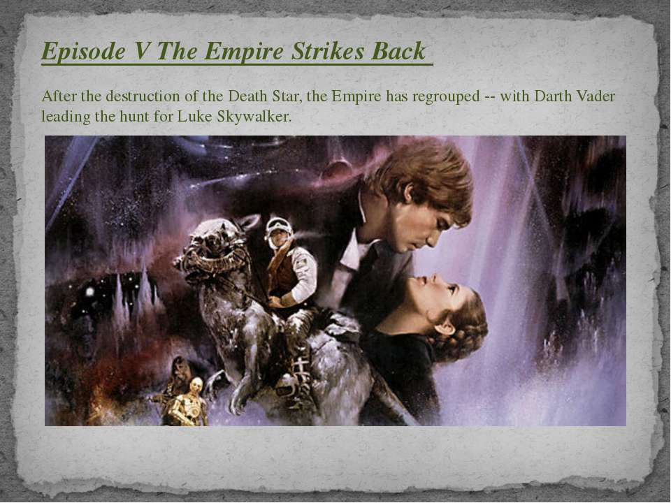 Episode V The Empire Strikes Back After the destruction of the Death Star, th...