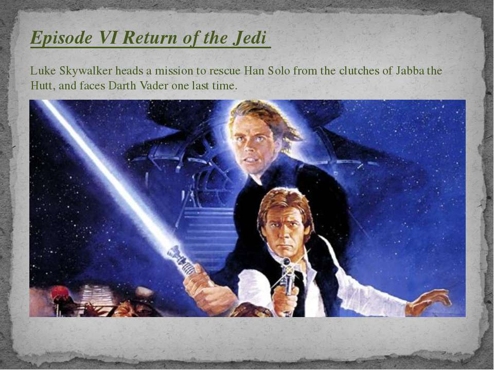 Episode VI Return of the Jedi Luke Skywalker heads a mission to rescue Han So...