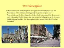 Der Marienplatz In München ist auch der Marienplatz, der liegt zwischen dem R...