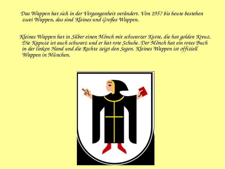 Das Wappen hat sich in der Vergangenheit verändert. Von 1957 bis heute besteh...