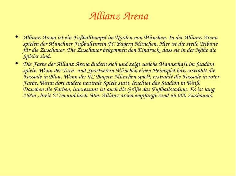 Allianz Arena Allianz Arena ist ein Fußballtempel im Norden von München. In d...