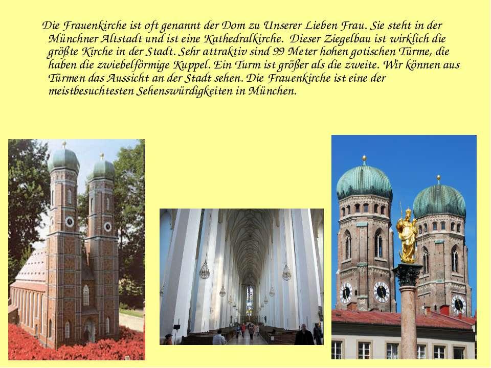 Die Frauenkirche ist oft genannt der Dom zu Unserer Lieben Frau. Sie steht in...