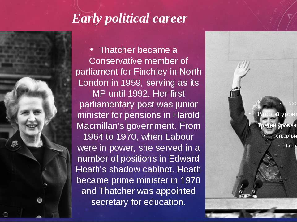 Early political career Thatcher became a Conservative member of parliament fo...