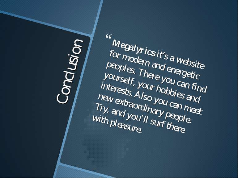 Conclusion Megalyrics it's a website for modern and energetic peoples. There ...