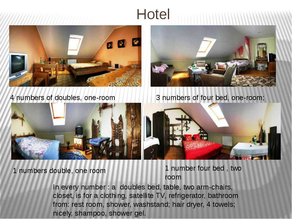 Hotel 4 numbers of doubles, one-room 3 numbers of four bed, one-room; 1 numbe...