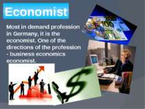 Economist Most in demand profession in Germany, it is the economist. One of t...