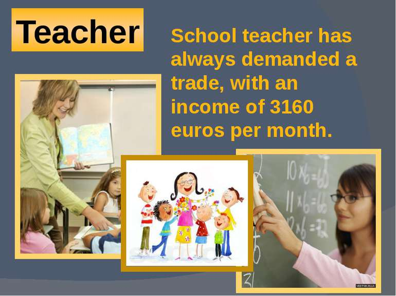 Teacher School teacher has always demanded a trade, with an income of 3160 eu...