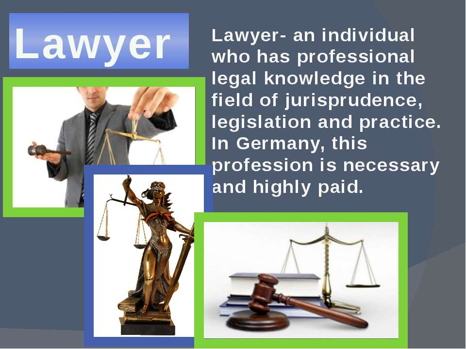 Lawyer Lawyer- an individual who has professional legal knowledge in the fiel...