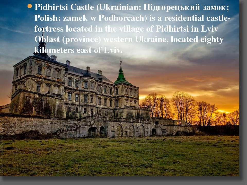 Pidhirtsi Castle (Ukrainian: Підгорецький замок; Polish: zamek w Podhorcach) ...