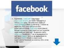 Facebook—веб-сайтпопулярноїсоціальної мережі, що почав працювати 4 лютого...