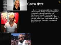 Свен Фет Свен Фет (народився 26 жовтня 1964 в Обертсхаузен, ФРН) - німецький ...