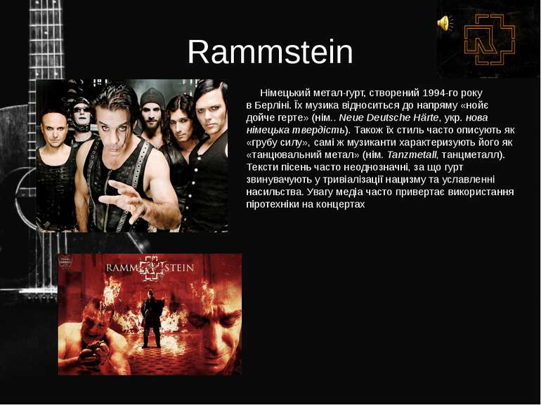 Rammstein Німецький метал-гурт, створений1994-го року вБерліні. Їх музика в...