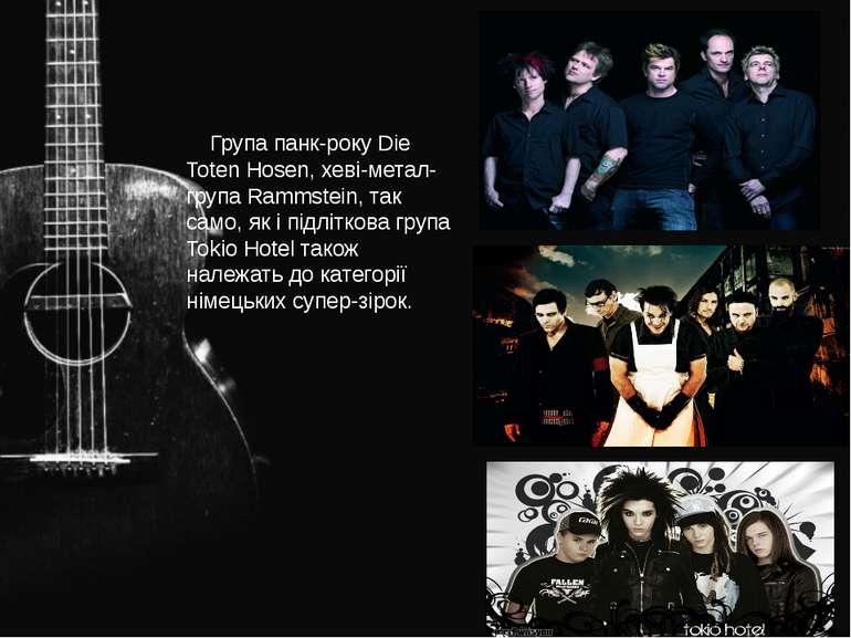 Група панк-року Die Toten Hosen, хеві-метал-група Rammstein, так само, як і п...