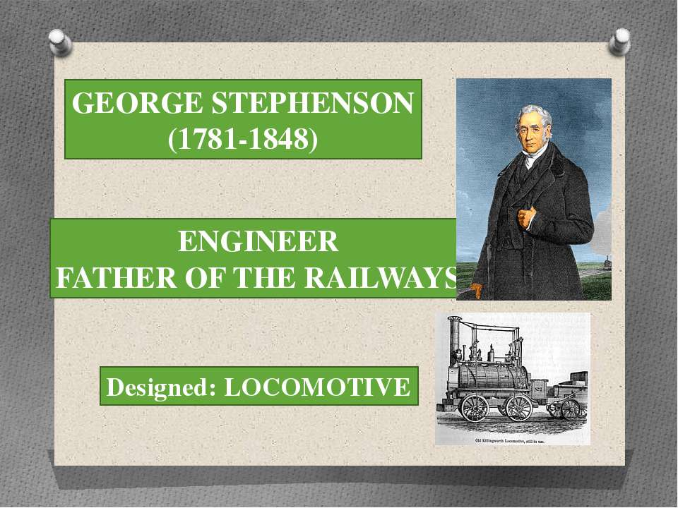 GEORGE STEPHENSON (1781-1848) ENGINEER FATHER OF THE RAILWAYS Designed: LOCOM...