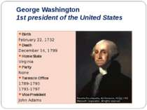 George Washington 1st president of the United States Birth February 22, 1732 ...