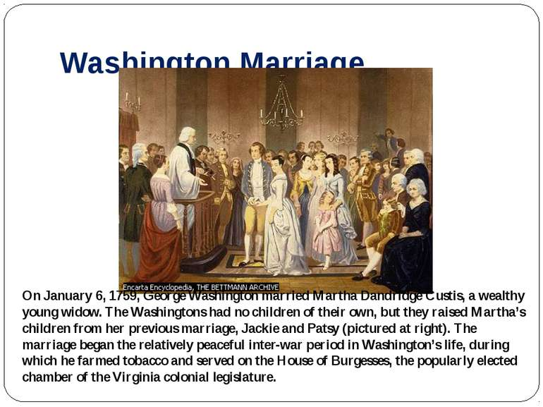 Washington Marriage On January 6, 1759, George Washington married Martha Dand...