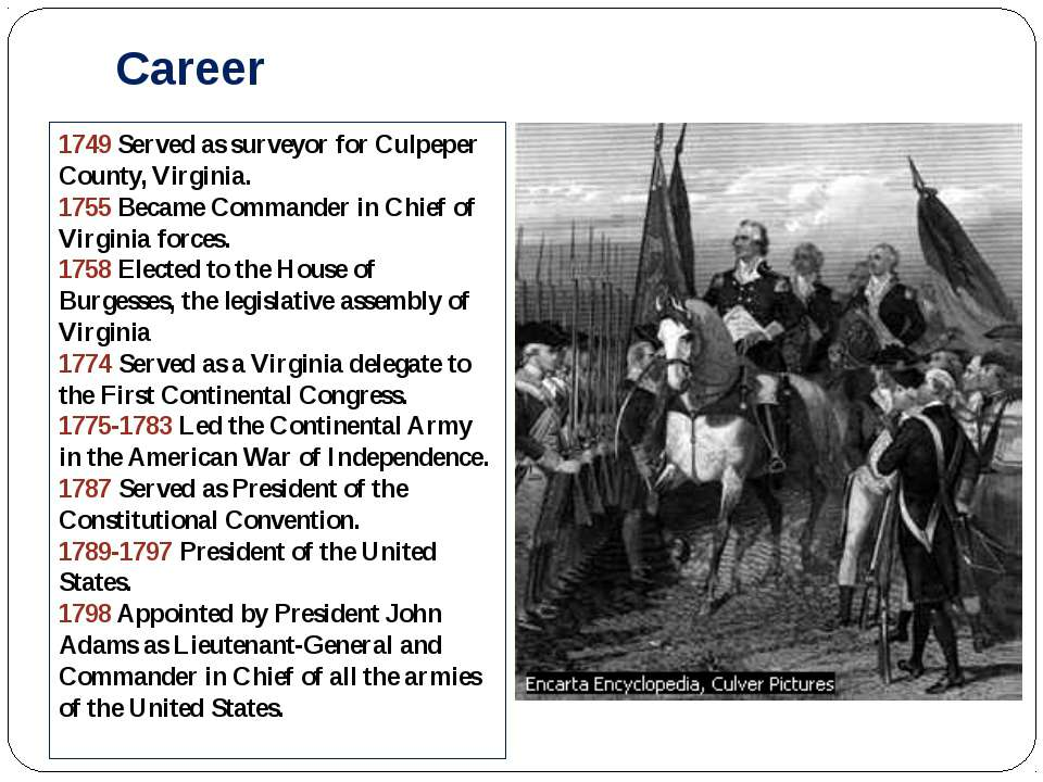 Career 1749 Served as surveyor for Culpeper County, Virginia. 1755 Became Com...