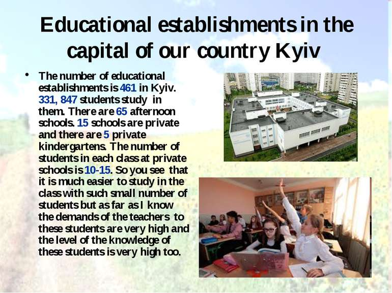 Educational establishments in the capital of our country Kyiv The number of e...