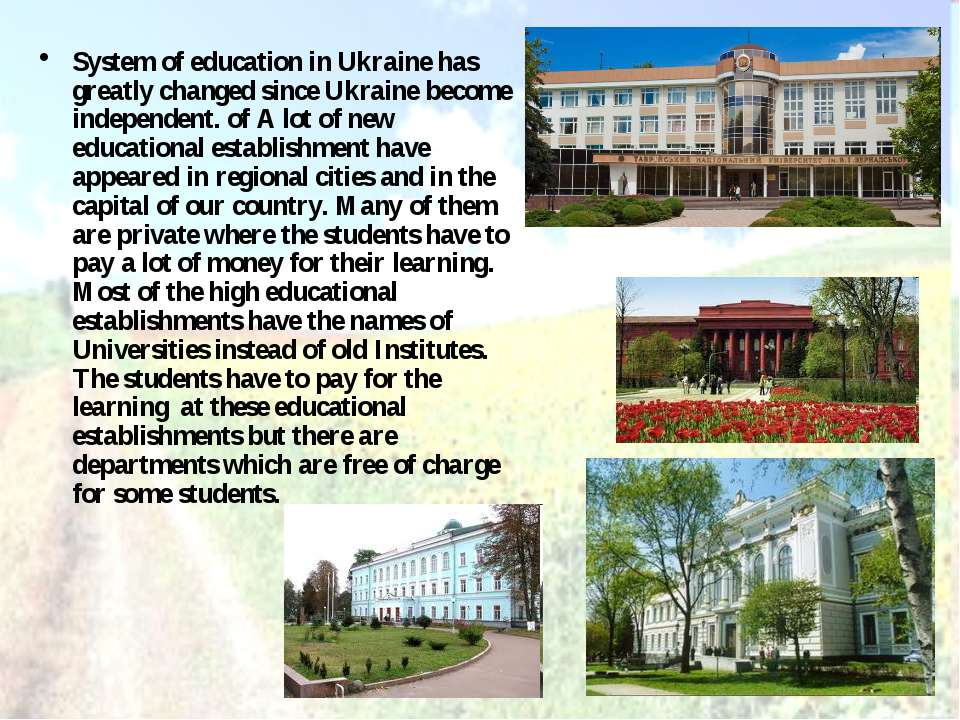 System of education in Ukraine has greatly changed since Ukraine become indep...