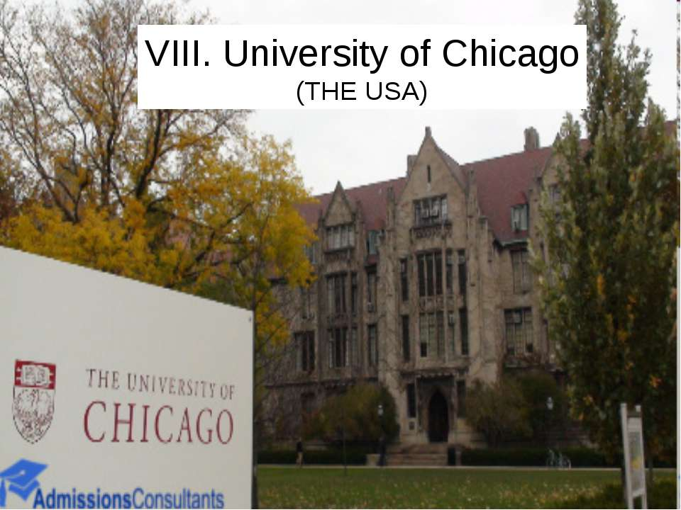 VIII. University of Chicago (THE USA)