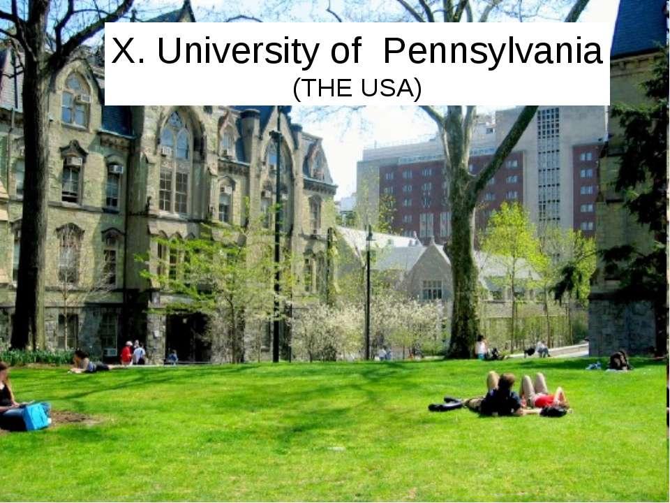 X. University of Pennsylvania (THE USA)