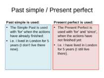 Past simple / Present perfect Past simple is used: The Simple Past is used wi...
