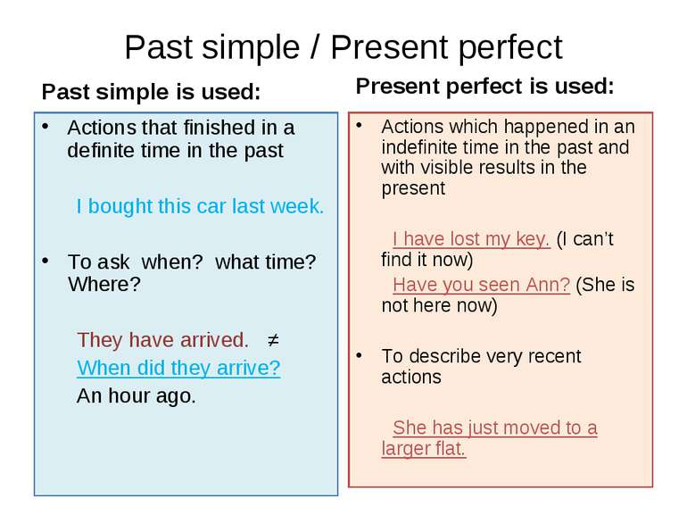 Past simple / Present perfect Past simple is used: Actions that finished in a...