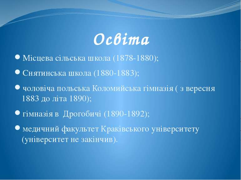 Освіта Місцева сільська школа (1878-1880); Снятинська школа (1880-1883); чоло...