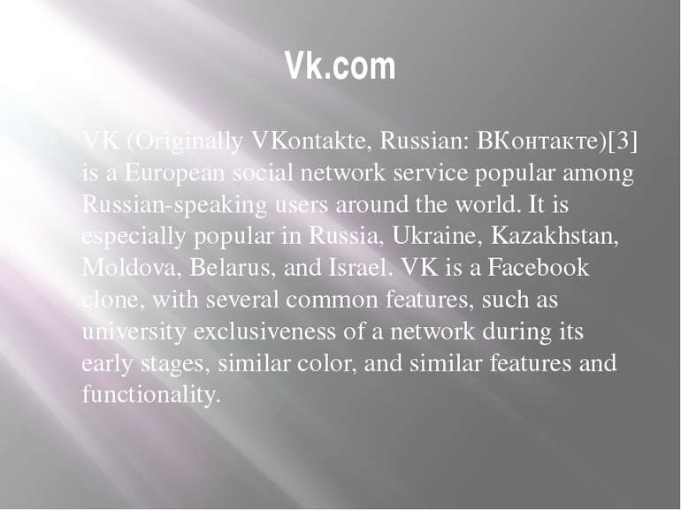 Vk.com VK (Originally VKontakte, Russian: ВКонтакте)[3] is a European social ...
