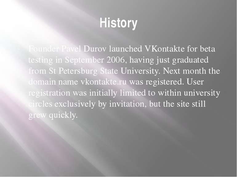 History Founder Pavel Durov launched VKontakte for beta testing in September ...
