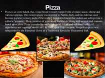 Pizza Pizza is an oven-baked, flat, round bread typically topped with a tomat...