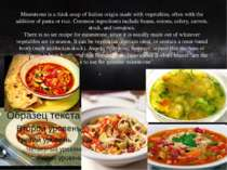 Minestroneis a thicksoupofItalianorigin made withvegetables, often with...